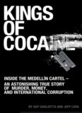 Kings of Cocaine. Inside the Medellín Cartel – An Astonishing True Story of Murder, Money and...