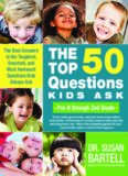 The Top 50 Questions Kids Ask (Pre-K through 2nd Grade): The Best Answers to the Toughest, Smartest, and Most Awkward Questions Kids Always Ask