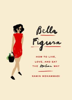 Bella Figura: How to Live, Love, and Eat the Italian Way