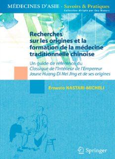 Recherches sur les origines et la formation de la médecine traditionnelle chinoise: Un guide de référence du Classique de l'Intérieur de l'Empereur Jaune Huang Di Nei Jing et de ses origines