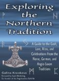 Exploring The Northern Tradition: A Guide To The Gods, Lore, Rites And Celebrations From The Norse, German And Anglo-saxon Traditions (Exploring Series)