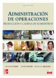 Administracion de operaciones. Produccion y cadena de suministros