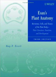 Esau's Plant Anatomy: Meristems, Cells, and Tissues of the Plant Body: Their Structure, Function, and Development