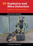 K9 explosive and mine detection : a manual for training and operations / Dr. Resi Gerritsen, Ruud Haak
