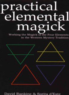Practical elemental magick : working the magick of the four elements in the western mystery tradition