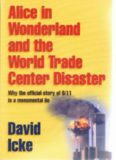 Alice in wonderland and the World Trade Center disaster : why the official story of 9/11