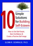 10 Simple Solutions for Building Self-Esteem: How to End Self-Doubt, Gain Confidence & Create