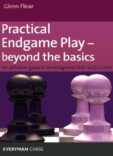 Practical Endgame Play - Beyond the Basics: The definitive guide to the endgames that really matter (Everyman Chess)