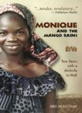 Monique and the mango rains : two years with a midwife in Mali