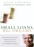 Small Loans, Big Dreams How Nobel Prize Winner Muhammad Yunus and Microfinance Are ...
