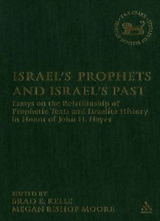 Israel's Prophets and Israel's Past: Essays on the Relationship of Prophetic Texts and Israelite History in Honor of John H. Hayes (Library of Hebrew Bible - Old Testament Studies)