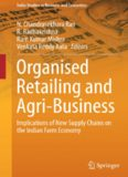 Organised Retailing and Agri-Business: Implications of New Supply Chains on the Indian Farm Economy