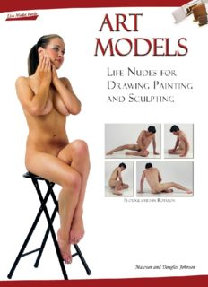Art Models: Life Nudes for Drawing Painting and Sculpting by Johnson, Maureen; Johnson, Douglas published by Live Model Books Paperback