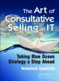 The Art of Consultative Selling in IT: Taking Blue Ocean Strategy a Step Ahead