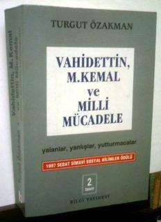 Vahidettin Mustafa Kemal ve Milli Mücadelede Yalanlar Yanlışlar Yutturmacalar