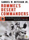 Rommel's Desert Commanders: The Men Who Served the Desert Fox, North Africa, 1941–1942