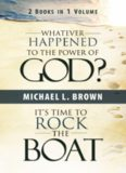 Whatever Happened to the Power of God? & It's Time to Rock the Boat