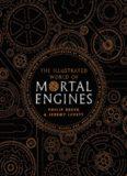 The Illustrated World of Mortal Engines (Mortal Engines Quartet)