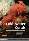 Cold-Water Corals: The Biology and Geology of Deep-Sea Coral Habitats