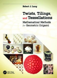 Twists, tilings, and tessellations : mathematical methods for geometric origami
