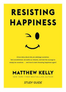 Resisting Happiness: A True Story about Why We Sabotage Ourselves