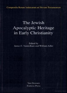 The Jewish Apocalyptic Heritage in Early Christianity (Compendia Rerum Iudaicarum Ad Novum Testamentum, Section 3: Jewish Traditions in Early Christian Literature)