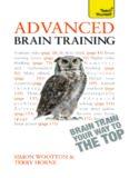Advanced Brain Training - Brain Train Your Way to the Top: A Teach Yourelf Guide