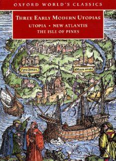 Three Early Modern Utopias: Thomas More: Utopia / Francis Bacon: New Atlantis / Henry Neville: The Isle of Pines