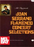 Mel Bay Juan Serrano, Obras Flamencas de Concierto  Flamenco Concert Selections