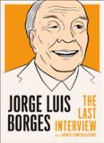 Jorge Luis Borges : the last interview and other conversations