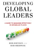 Developing Global Leaders: A Guide to Managing Effectively in Unfamiliar Places