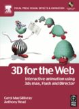 3D for the Web : Interactive 3D animation using 3ds max, Flash and Director (Focal Press Visual