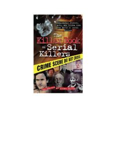 The Killer Book of Serial Killers. Incredible Stories, Facts, and Trivia from the World of Serial Killers