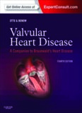 Valvular Heart Disease: A Companion to Braunwald's Heart Disease: Expert Consult - Online and Print