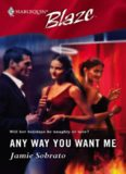 Any Way You Want Me (Harlequin Blaze)