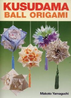Page 1 KUSU AMA BALL ORIGAMI Makoto Yamaguchi Page 2 KUSUDAMA BALL ORIGAMI Page ...