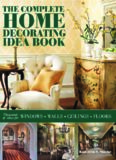 The Complete Home Decorating Idea Book: Thousands of Ideas for Windows, Walls, Ceilings and Floors