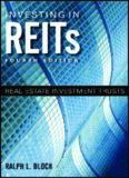 Investing in REITs : real estate investment trusts