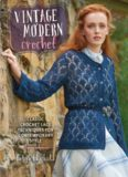 Vintage modern crochet : classic crochet lace techniques for contemporary style