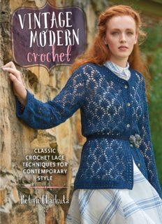 Vintage modern crochet : classic crochet lace techniques for contemporary style