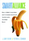 Smart Alliance: How a Global Corporation and Environmental Activists Transformed a Tarnished Brand (Yale Agrarian Studies)