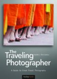 The Traveling Photographer A Guide to Great Travel Photography