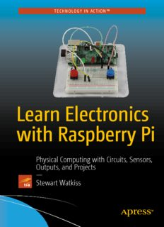 Learn Electronics with Raspberry Pi: Physical Computing with Circuits, Sensors, Outputs, and ...