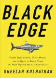 Black Edge: Inside Information, Dirty Money, and the Quest to Bring Down the Most Wanted Man
