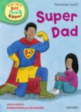 Oxford Reading Tree Read With Biff, Chip, and Kipper: First Stories: Level 3: Super Dad (Book)