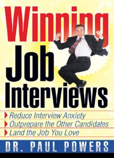 Winning Job Interviews: Reduce Interview Anxiety   Outprepare the Other Candidates   Land the Job You Love