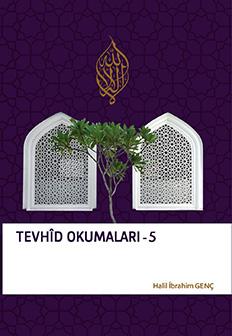 Tevhid Okumaları 5 - Halil İbrahim Genç