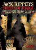Jack the Ripper's Streets of Terror. Life During the Reign of Victorian London's Most Brutal Killer
