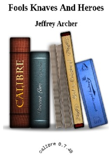 Fools Knaves And Heroes – Jeffrey Archer