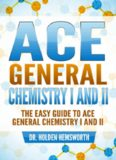 The EASY Guide to Ace General Chemistry I and II: General Chemistry Study Guide, General Chemistry